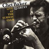 Play & Download Live at the Subway Club by Chet Baker | Napster