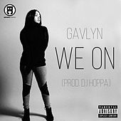 Play & Download We On by Gavlyn | Napster