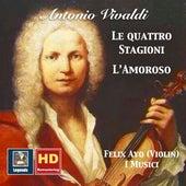 Vivaldi: The Four Seasons & L'amoroso (2017 Digital Remaster) by Felix Ayo