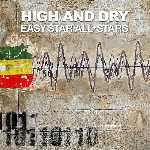 Play & Download High and Dry (feat. Morgan Heritage) by Easy Star All-Stars | Napster