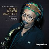 You've Changed by Jimmy Heath