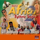 Best of Africa, Vol. 2 (Rythme tropical) [Soukouss à gogo] by Various Artists