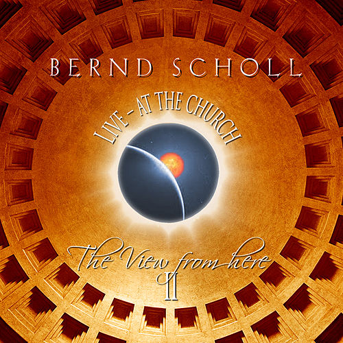 Play & Download The View from Here II - Live at the Church by Bernd Scholl | Napster