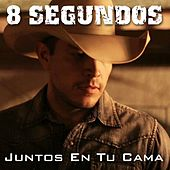 Play & Download Juntos En Tu Cama by 8 Segundos | Napster