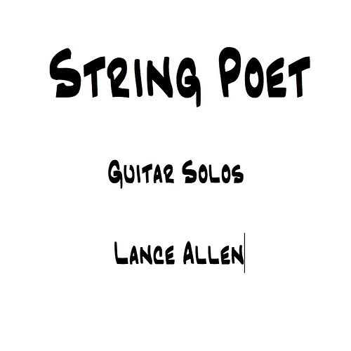 Play & Download String Poet Guitar Solos by Lance Allen | Napster