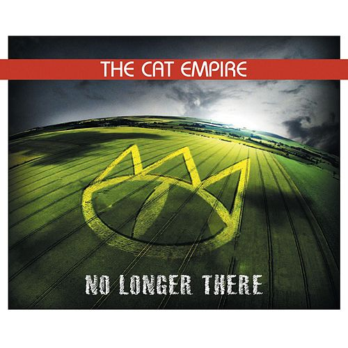 Play & Download No Longer There by The Cat Empire   Napster
