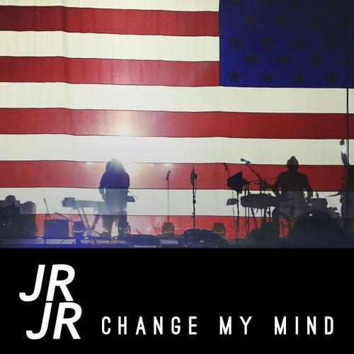 Change My Mind von JR JR