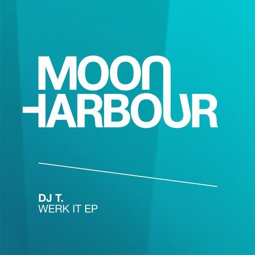 Werk It EP by DJ T.
