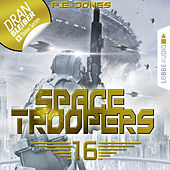 Play & Download Space Troopers, Folge 16: Ruhm und Ehre (Ungekürzt) by P. E. Jones | Napster