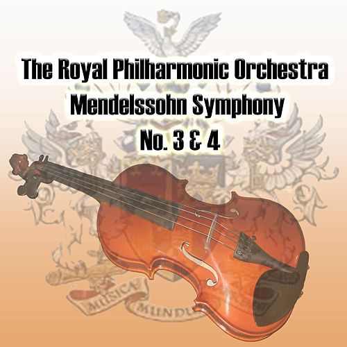 Play & Download The Royal Philharmonic Orchestra - Mendelssohn Symphony No. 3 & 4 by Royal Philharmonic Orchestra | Napster