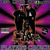 Play & Download Players Choice by Too Much Trouble | Napster