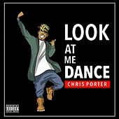Look At Me Dance by Chris Porter