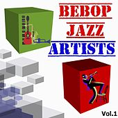 Bebop Jazz Artists, Vol. 1 by Various Artists