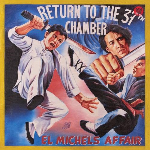 Return to the 37th Chamber de El Michels Affair