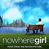 Play & Download Nowhere Girl (Original Motion Picture Soundtrack) by Various Artists | Napster