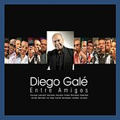 Play & Download Diego Galé: Entre Amigos by Various Artists | Napster