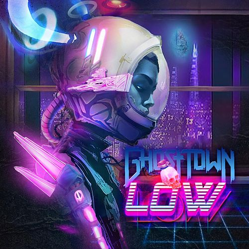 Low by Ghost Town