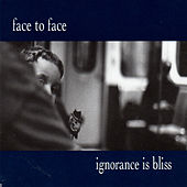 Play & Download Ignorance Is Bliss (Bonus Tracks) by Face to Face | Napster