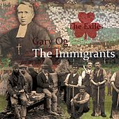 Play & Download The Immigrants (feat. Gary Og) by The Exiles | Napster