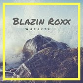 Play & Download Blazin Roxx by Waterfall | Napster