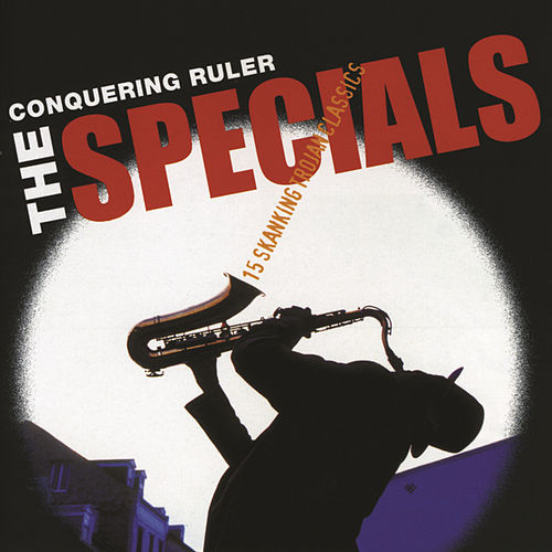 Play & Download Conquering Ruler by The Specials | Napster