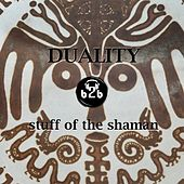 Play & Download Stuff of the Shaman by Duality | Napster