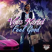Play & Download Feel Good by VYBZ Kartel | Napster
