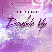 Play & Download Double Up by Skiddalz | Napster