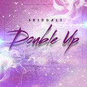 Double Up by Skiddalz