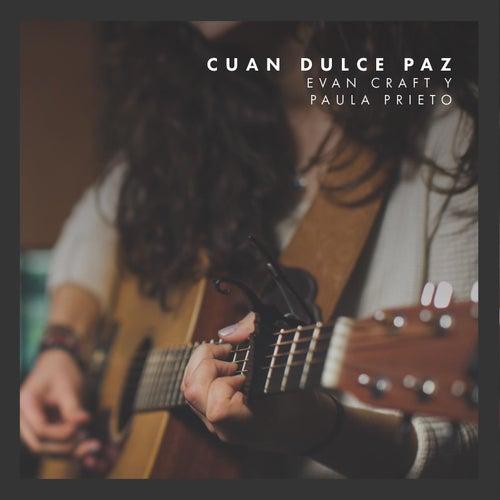 Cuan Dulce Paz (feat. Paula Prieto) de Evan Craft