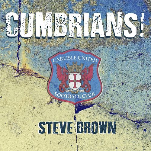 Cumbrians! by Steve Brown