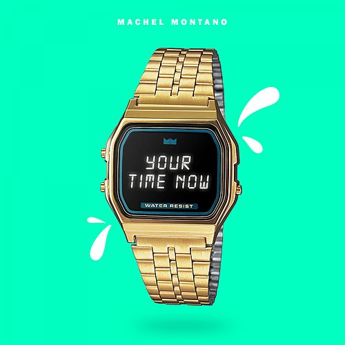 Play & Download Your Time Now by Machel Montano | Napster