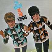 Play & Download The Sound of the Chicks by Chicks | Napster