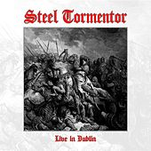 Live in Dublin by Steel Tormentor