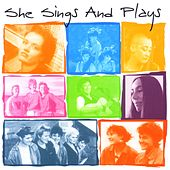 She Sings and Plays by Various Artists