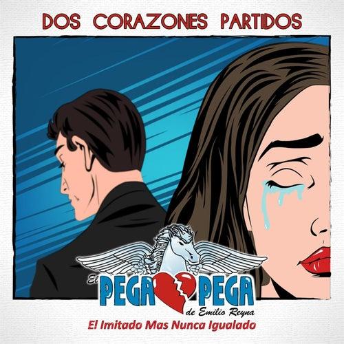 Dos Corazones Partidos by El Pega Pega De Emilio Reyna