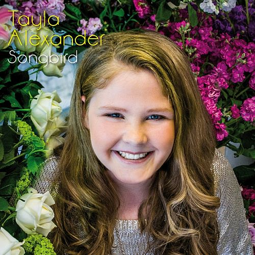 Play & Download Songbird by Tayla Alexander   Napster