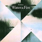 Water & Fire by Strahan