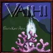 Puko'a Kani 'Aina by Vaihi