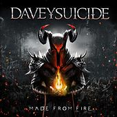 Made from Fire by Davey Suicide