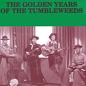The Golden Years of The Tumbleweeds by Tumbleweeds