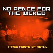 No Peace for the Wicked (Three Points of Metal) by Various Artists