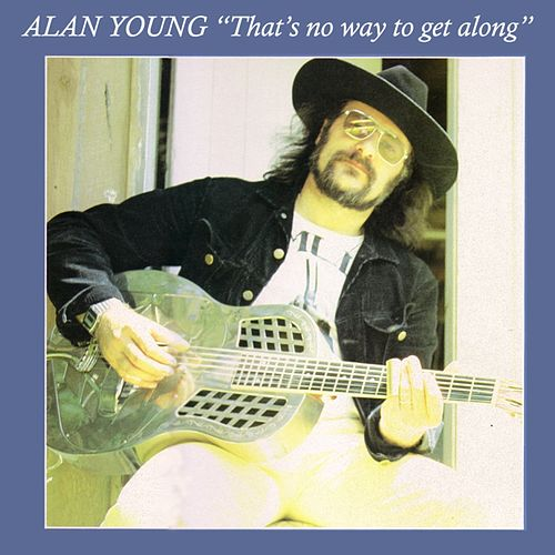 Play & Download That's No Way to Get Along by Alan Young | Napster