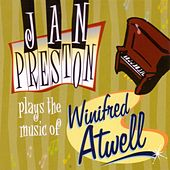 Plays the Music of Winifred Atwell by Jan Preston