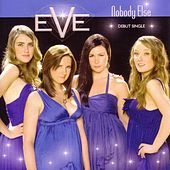 Nobody Else (Debut) by Eve