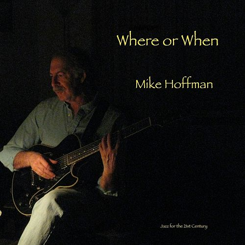 Where or When by Mike Hoffman