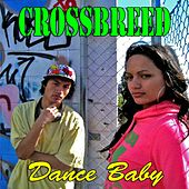 Dance Baby by Crossbreed