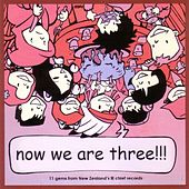 Now We Are Three by Various Artists