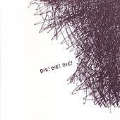 Play & Download Die! Die! Die! - Ep by Die! Die! Die! | Napster