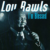 Play & Download I'm Blesseseek ''d by Lou Rawls | Napster